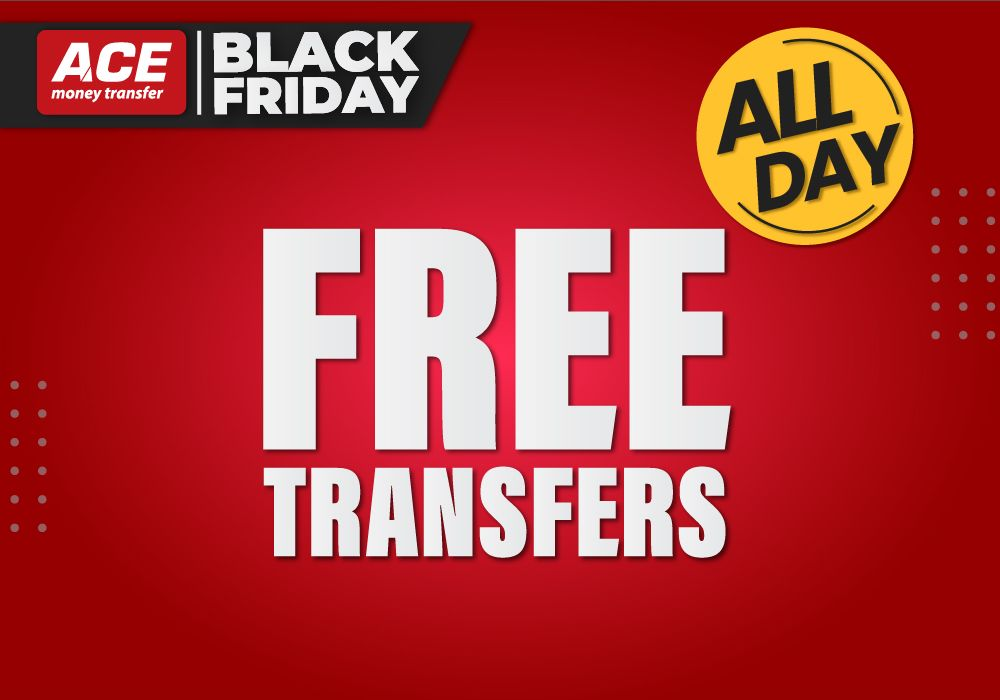 Black Friday — Enjoy ZERO Fee For All Corridors With ACE Money Transfer