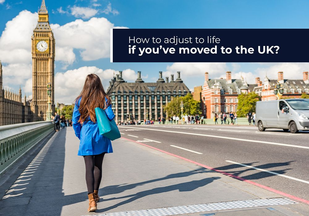 How to adjust to life if you've moved to the UK?