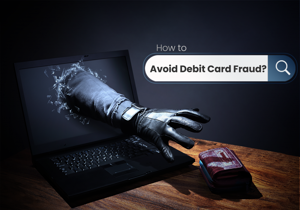 How to Avoid Debit Card Fraud? Protection, Prevention & Security
