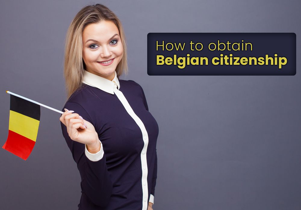 How to obtain Belgian citizenship: What you need to know?