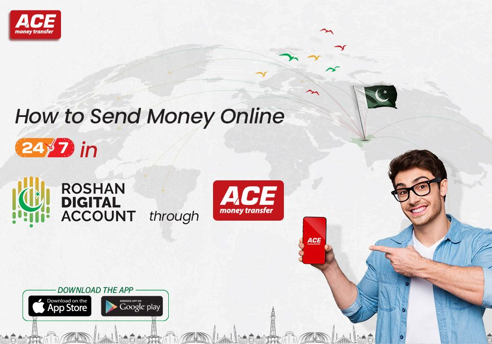 How To Send Money Online 24/7 In The Roshan Digital Accounts Through ACE Money Transfer?