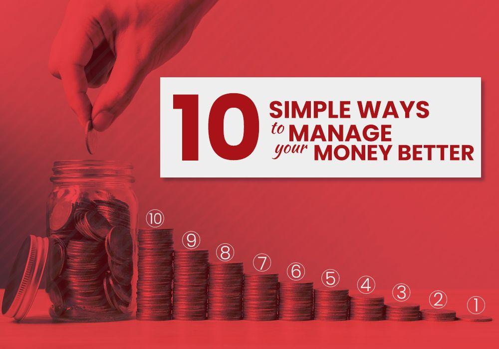 What are the 10 Simple Ways to Manage Your Money Better?