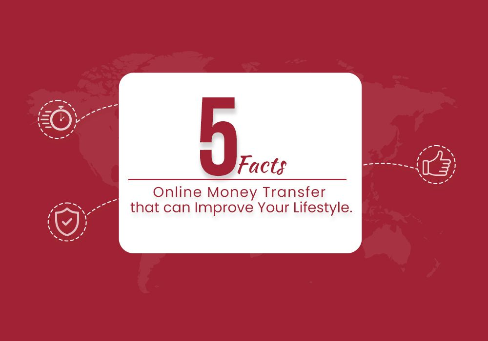 What Are The 5 Facts Of Online Money Transfer That Can Improve Your Lifestyle In 2021?