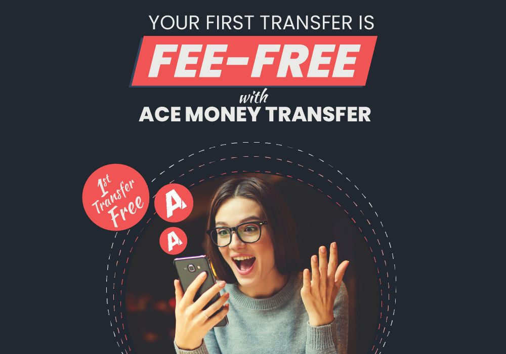 Your First Transfer Is Fee-Free With ACE Money Transfer